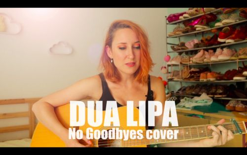 Ma cover de Dua Lipa - No Goodbyes
