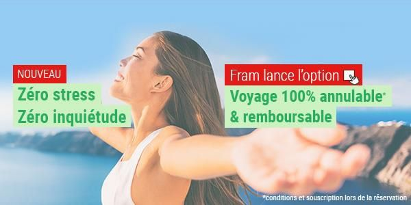 "FRAM propose une option ""Voyage 100% annulable & remboursable"""
