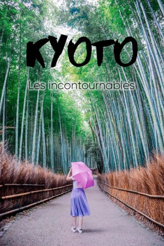 KYOTO, Japon:  les must see